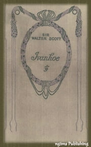 Ivanhoe (Illustrated + Audiobook Download Link + Active TOC) ebook by Sir Walter Scott