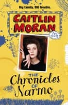 The Chronicles Of Narmo ebook by Caitlin Moran