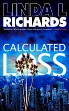 Calculated Loss ebook by Linda L. Richards
