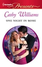 One Night in Rome ebook by Cathy Williams