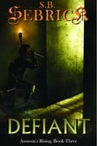 Defiant ebook by S. B. Sebrick