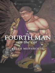 The Fourth Man In The Car ebook by Keith Menshouse