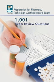 1,001 Certified Pharmacy Technician Board Review Exam Questions ebook by Anne Lauren Nguyen