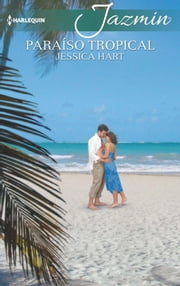 Paraíso tropical ebook by Jessica Hart