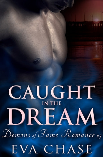Caught in the Dream ebook by Eva Chase