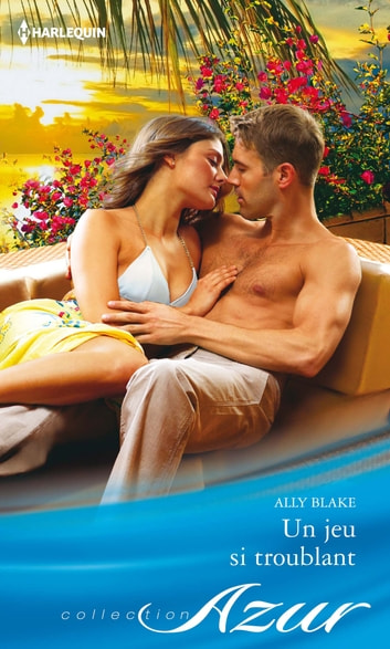 Un jeu si troublant ebook by Ally Blake