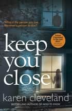 Keep You Close ebook by Karen Cleveland