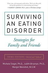 Surviving an Eating Disorder, Third Edition ebook by Michele Siegel,Margot Weinshel,Judith Brisman, PhD