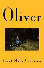 Oliver ebook by Janet Mary Crunican