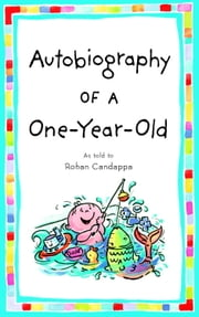 Autobiography of a One-Year-Old ebook by Rohan Candappa
