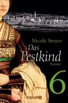 Das Pestkind 6 - Serial Teil 6 eBook by Nicole Steyer