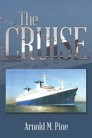 The Cruise ebook by Arnold M. Pine