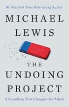 The Undoing Project: A Friendship That Changed Our Minds eBook by Michael Lewis