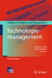 Technologiemanagement - Handbuch Produktion und Management 2 ebook by Günther Schuh, Sascha Klappert