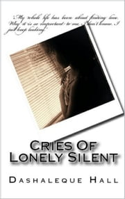Cries Of Lonely Silent ebook by Dasha Hall