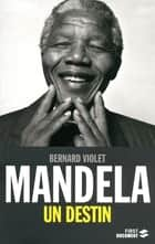 Mandela, un destin ebook by Bernard VIOLET