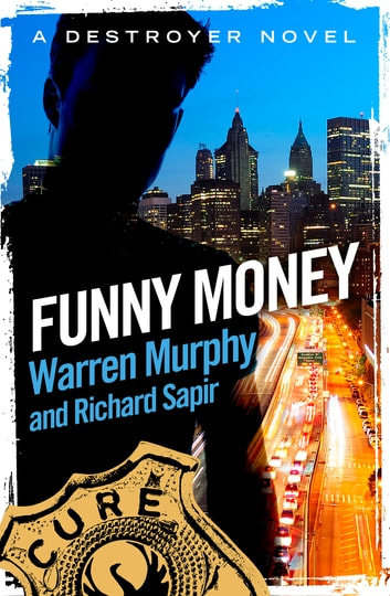 Funny Money - Number 18 in Series ebook by Warren Murphy,Richard Sapir