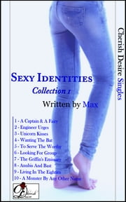 Sexy Identities, Collection 1 ebook by Max Cherish