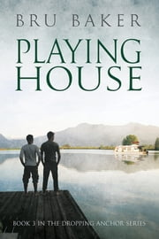 Playing House ebook by Bru Baker