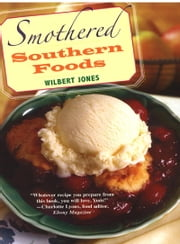 Smothered Southern Foods ebook by Wilbert Jones