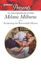 Awakening the Ravensdale Heiress ekitaplar by Melanie Milburne