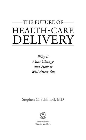 The Future of Health-Care Delivery ebook by Stephen C. Schimpff, MD