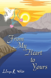From My Heart to Yours ebook by LaSonya R. Whitt