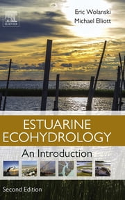 Estuarine Ecohydrology - An Introduction ebook by Eric Wolanski,Michael Elliott