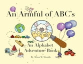 An Armful of ABC's - An Alphabet Adventure ebook by Alissa Shoults