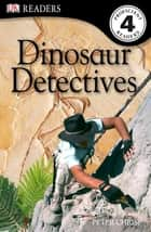 Dinosaur Detectives ebook by Peter Chrisp