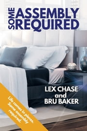 Some Assembly Required ebook by Lex Chase,Bru Baker