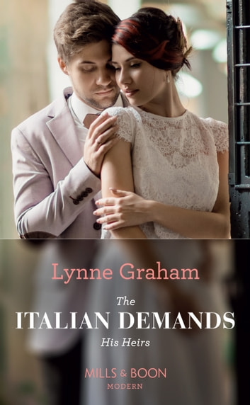 The Italian Demands His Heirs (Mills & Boon Modern) (Billionaires at the Altar, Book 2) ekitaplar by Lynne Graham