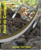How to Compost ebook by James Zermeno