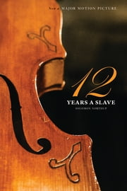 Twelve Years a Slave (Illustrated) - The Original Book from which the 2013 Movie '12 Years a Slave' is Based ebook by Solomon Northup,David Wilson,N Orr