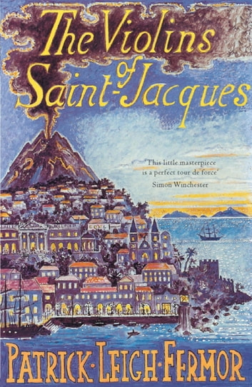 The Violins of Saint-Jacques eBook by Patrick Leigh Fermor