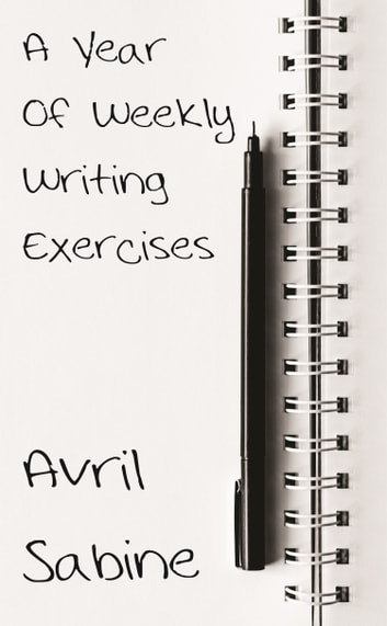 A Year Of Weekly Writing Exercises ebook by Avril Sabine