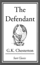 The Defendant ebook by G. K. Chesterton