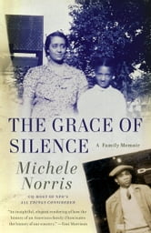 The Grace of Silence - A Memoir ebook by Michele Norris