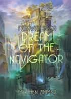 Dream of the Navigator ebook by Stephen Zimmer