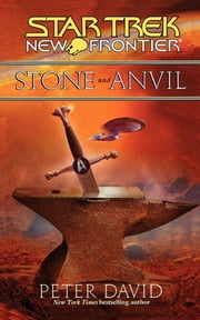 Star Trek: New Frontier: Stone and Anvil ebook by Peter David