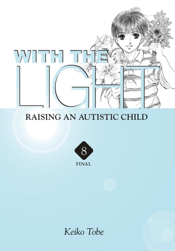 With the Light... Vol. 8 - Raising an Autistic Child eBook by Keiko Tobe