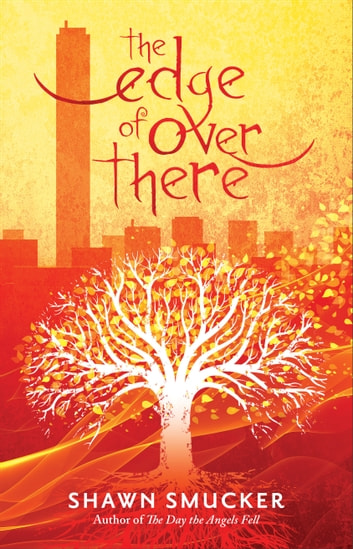 The Edge of Over There ebook by Shawn Smucker