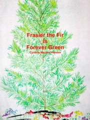 Frasier the Fir is Forever Green ebook by Cynthia Meyers-Hanson
