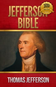 The Jefferson Bible ebook by Thomas Jefferson, Wyatt North