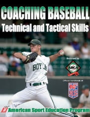 Coaching Baseball Technical & Tactical Skills ebook by American Sport Education Program