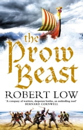 The Prow Beast (The Oathsworn Series, Book 4) ebook by Robert Low