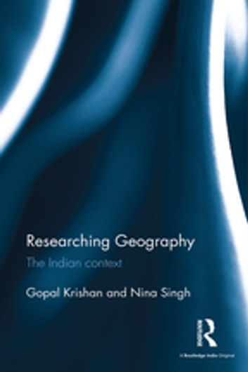 Researching Geography - The Indian context ebook by Gopal Krishan,Nina Singh