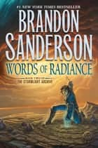 Words of Radiance - Book Two of the Stormlight Archive ebook by Brandon Sanderson