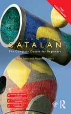 Colloquial Catalan ebook by Alexander Ibarz,Toni Ibarz