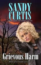 Grievous Harm ebook by Sandy Curtis